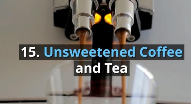 15. Unsweetened Coffee & Tea