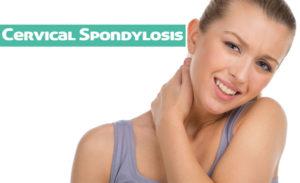 Cervical Spondylosis Symptoms, Management, and Treatment