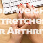 4 Bodyweight Stretches for Arthritis Morning Stiffness